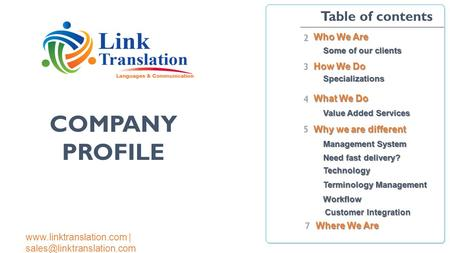 COMPANY PROFILE Table of contents 2 Who We Are 3 How We Do 4
