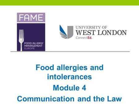 Food allergies and intolerances Module 4 Communication and the Law.