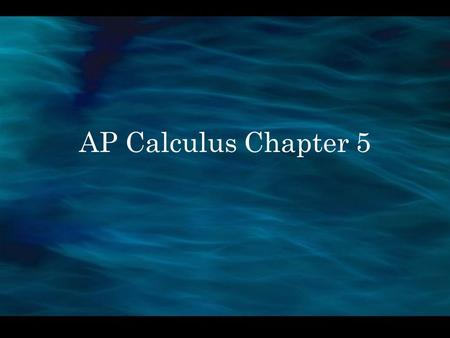 AP Calculus Chapter 5. Definition Let f be defined on an interval, and let x 1 and x 2 denote numbers in that interval f is increasing on the interval.