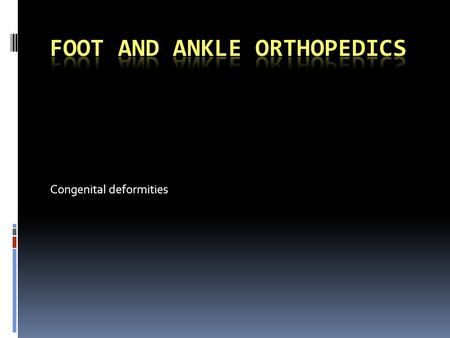 Foot and Ankle orthopedics