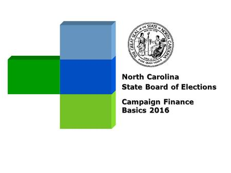 North Carolina State Board of Elections Campaign Finance Basics 2016.