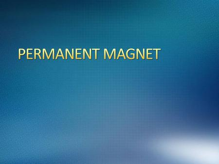 A permanent magnet is a magnet that does not lose its magnet field. However what makes a magnet permanent? In order to understand this we need to know.