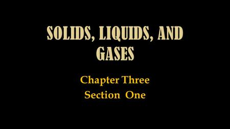 Chapter Three Section One. Make two columns and title one physical properties and the other chemical properties. Place the following characteristics in.