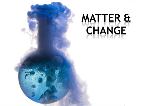 Matter Definition  Anything that has mass and takes up space (has volume)  Matter is made up of atoms.