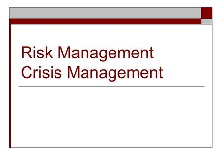 Risk Management Crisis Management. Murphy was a meeting planner  If anything can go wrong it will…  Krug's Corollary …at the wrong time, in the wrong.