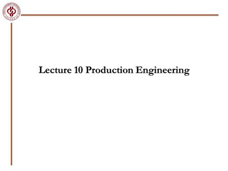 Lecture 10 Production Engineering