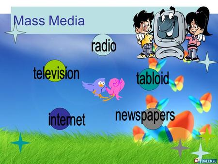 Mass Media. mass broadcast receive mobile means of corporation news communication phone media commercial messages TV articles channels important newspaper.