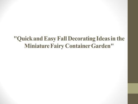 Quick and Easy Fall Decorating Ideas in the Miniature Fairy Container Garden