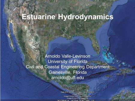 Estuarine Hydrodynamics Arnoldo Valle-Levinson University of Florida Civil and Coastal Engineering Department Gainesville, Florida