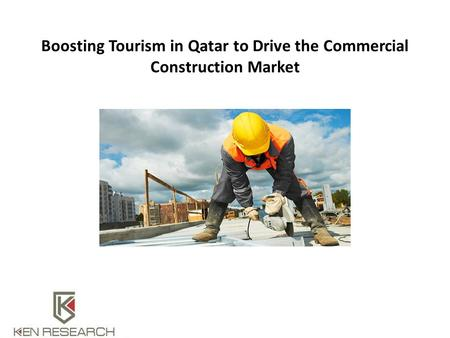 Boosting Tourism in Qatar to Drive the Commercial Construction Market.