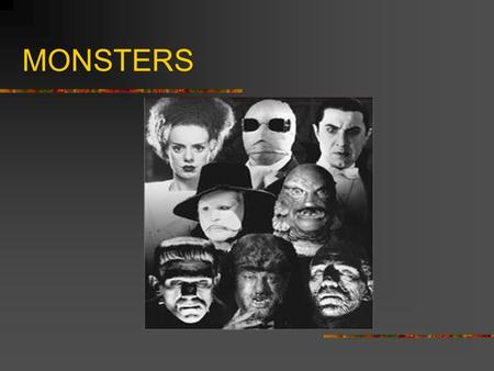 MONSTERS. Monsters in History Classical mythology boasts many monsters.