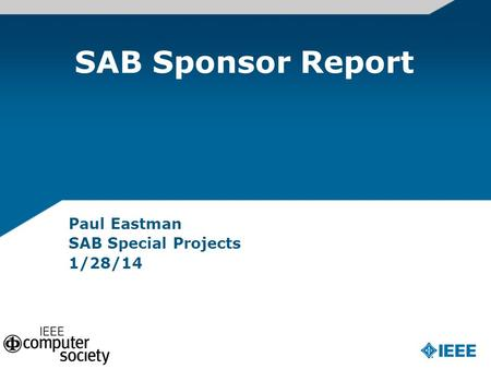 SAB Sponsor Report Paul Eastman SAB Special Projects 1/28/14.