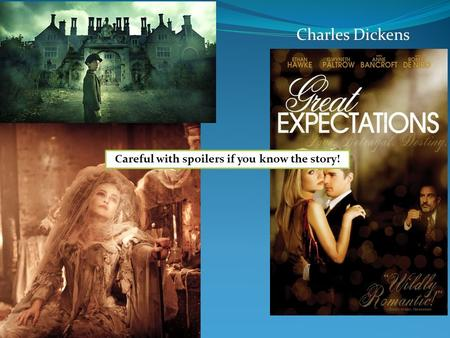 Charles Dickens Careful with spoilers if you know the story!