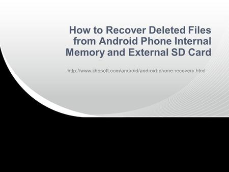 How to Recover Deleted Files from Android Phone Internal Memory and External SD Card
