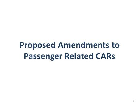 Proposed Amendments to Passenger Related CARs 1. CAR on Refund of Air Tickets 2.