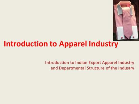 Introduction to Apparel Industry