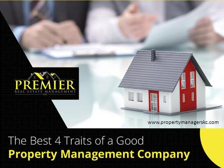 The Best 4 Traits of a Good Property Management Company www.propertymanagerskc.com.
