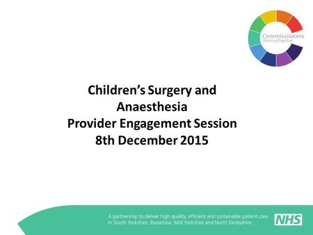 Children's Surgery and Anaesthesia Provider Engagement Session 8th December 2015.