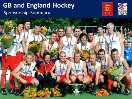 Www.englandhockey.co.uk GB and England Hockey Sponsorship Summary.