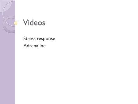 Videos Stress response Adrenaline. Chapter 15 Section 15.3 Hormones that Affect Metabolism.