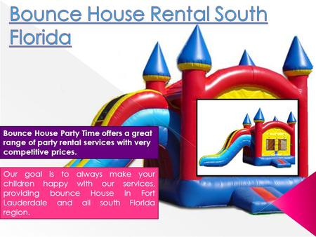 Bounce House Party Time offers a great range of party rental services with very competitive prices. Our goal is to always make your children happy with.
