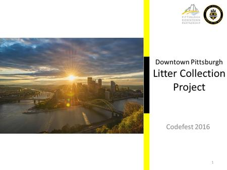 Downtown Pittsburgh Litter Collection Project Codefest 2016 1.
