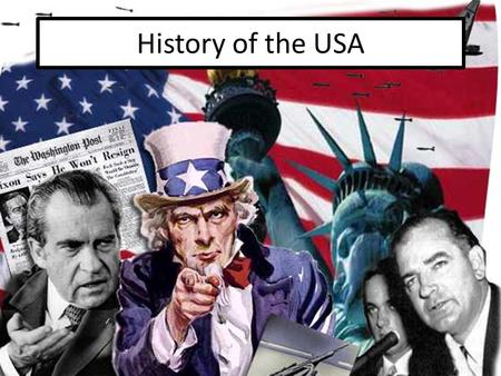 History of the USA. Why do we need to know American history? To understand American politics, you must understand the history, out of which, its system.