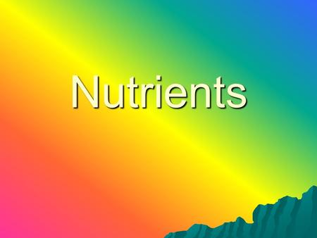 Nutrients. Nutrients – life sustaining substances that nourish and promote the growth of the human body. Why do we need them? - help build cells and tissues.