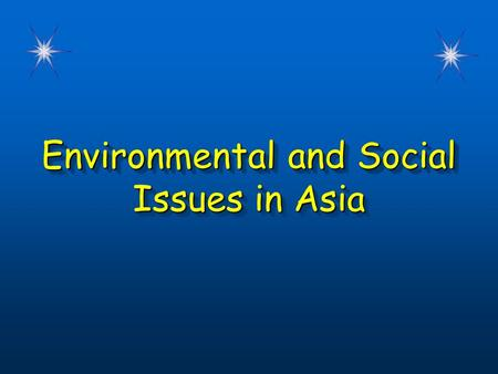 Environmental and Social Issues in Asia Environmental and Social Issues in Asia.