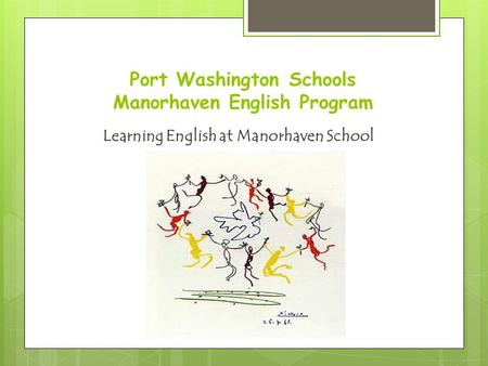 Port Washington Schools Manorhaven English Program Learning English at Manorhaven School.