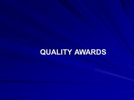 QUALITY AWARDS.