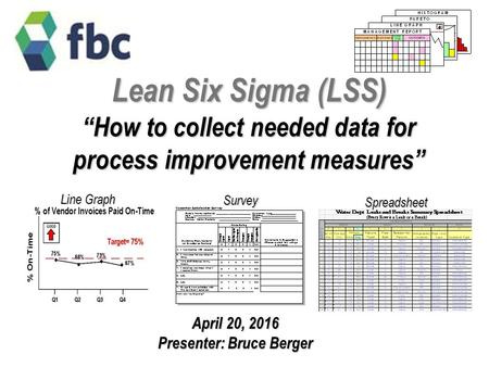"Lean Six Sigma (LSS) ""How to collect needed data for process improvement measures"" Line Graph Survey Spreadsheet Notes: Listing Instructors' names is optional."