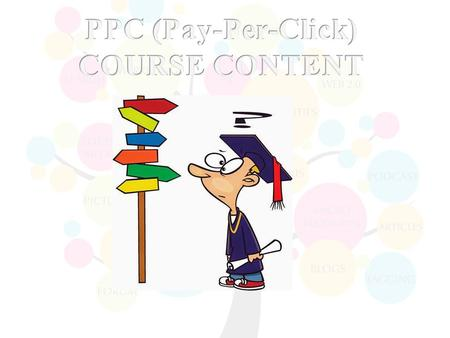 Understanding Inorganic Search Results Introduction to Google ADWORDS & PPC Advertising Overview of Microsoft Ad-center(Bing & Yahoo) Setting Up Google.