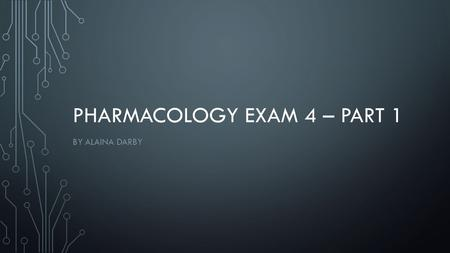 PHARMACOLOGY EXAM 4 – PART 1 BY ALAINA DARBY. Which of the following is part of the diencephalon? a. Hypothalamus b. Medulla c. Pons d. Basal ganglia.