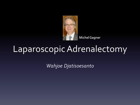 Laparoscopic Adrenalectomy