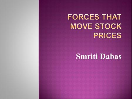Smriti Dabas.  Fundamental Factors  Technical Factors In this PPT, however, we will only discuss the former.