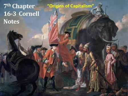 "7 th Chapter 16-3 Cornell Notes ""Origins of Capitalism"""