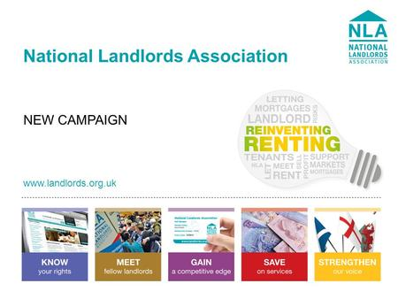Www.landlords.org.uk National Landlords Association www.landlords.org.uk NEW CAMPAIGN.
