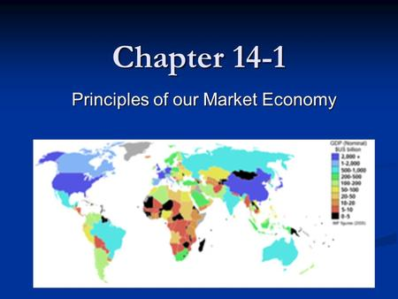 Chapter 14-1 Principles of our Market Economy. Section Preview Explain how goods, services, resources and money flow through the economy Explain how goods,
