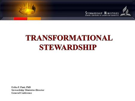 Erika F. Puni, PhD Stewardship Ministries Director General Conference.