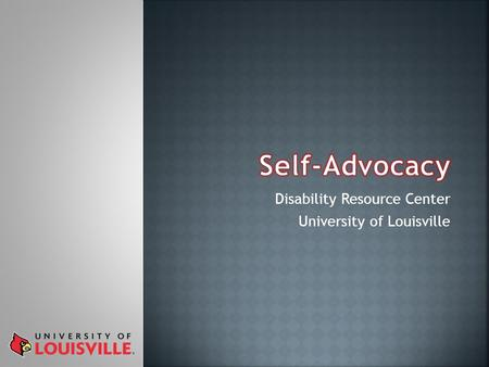 Disability Resource Center University of Louisville.