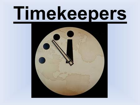 Timekeepers. 1. You should use a personal organizer to get an overview. 2. Spend your time on the right and important things. 3. Be concentrated! 4. Just.