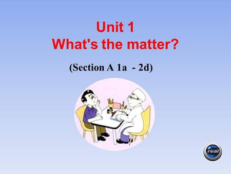 (Section A 1a -2d) Unit 1 What's the matter? body feet tooth teeth 创设情境,感悟新知.