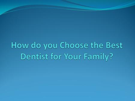 Family dentists or general dentists are those who evaluate, treat, analyze and most of all, helps counter oral diseases that arise in every member of.