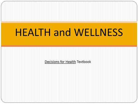 Decisions for Health Textbook HEALTH and WELLNESS.