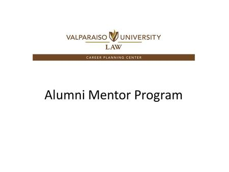 Alumni Mentor Program. Welcome! We are excited this Online Alumni Mentor Program is an available resource for all students! Over 100 Alumni signed up.