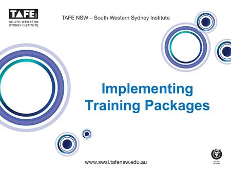 Implementing Training Packages. 4 May 2010 Training Packages 2 What are Training Packages? Set of nationally endorsed standards and qualifications for.