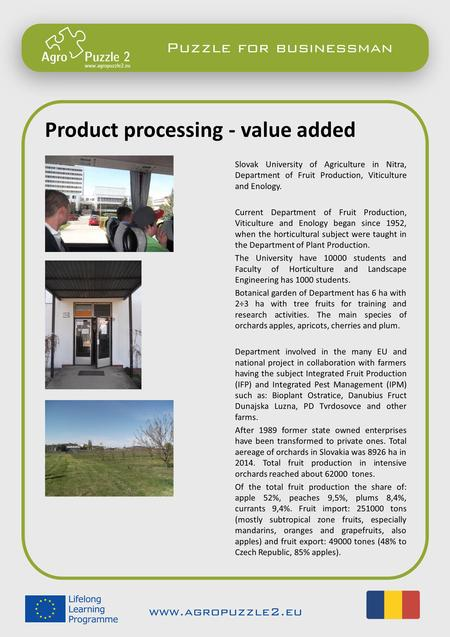 Product processing - value added Slovak University of Agriculture in Nitra, Department of Fruit Production, Viticulture and Enology. Current Department.