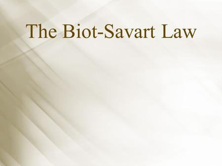 The Biot-Savart Law. Biot and Savart recognized that a conductor carrying a steady current produces a force on a magnet. Biot and Savart produced an equation.