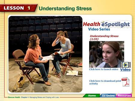 Understanding Stress (1:55) Click here to launch video Click here to download print activity.